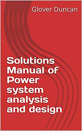 Amazon Com Solutions Manual Of Power System Analysis And Design Ebook Duncan Glover Mahdi Sami Kindle Store