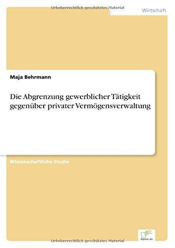 Download Die Abgrenzung gewerblicher Tätigkeit gegenüber privater Vermögensverwaltung (German Edition) pdf epub