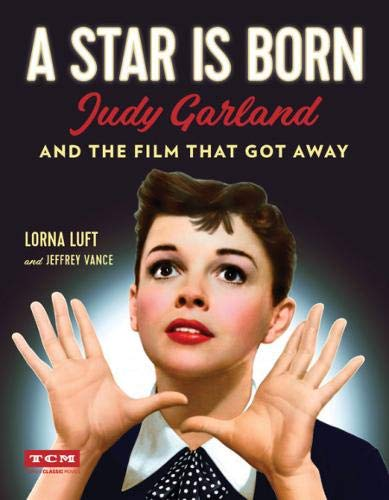 Image of A Star Is Born (Turner Classic Movies): Judy Garland and the Film that Got Away