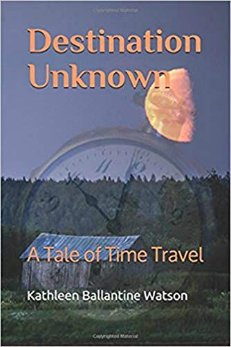 Destination Unknown: A Tale of Time Travel (English Edition)