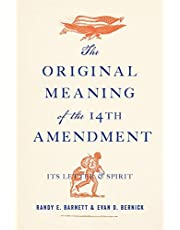 The Original Meaning of the Fourteenth Amendment: Its Letter and Spirit
