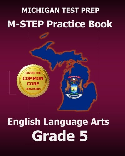 MICHIGAN TEST PREP M-STEP Practice Book English Language Arts Grade 5: Covers the Common Core State Standards