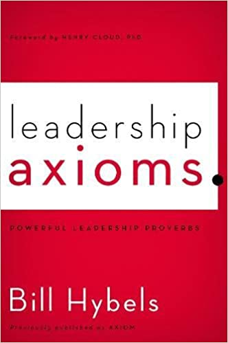 Leadership Axioms: Powerful Leadership Proverbs: Hybels, Bill, Henry Cloud,  PhD: 0025986495961: Amazon.com: Books