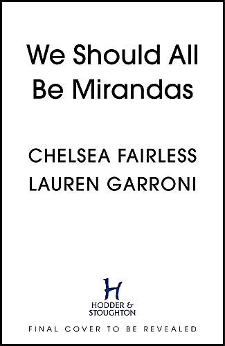 We Should All Be Mirandas: Life Lessons from Sex and the City's Most Underrated Character por Chelsea Fairless