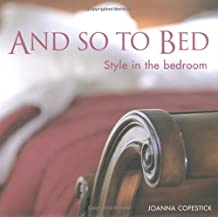 And So to Bed: Style in the Bedroom
