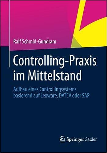 Controlling-Praxis im Mittelstand: Aufbau Eines Controllingsystems Basierend auf Lexware, DATEV oder SAP (German Edition)