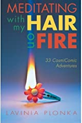 Meditating With My Hair On Fire Paperback