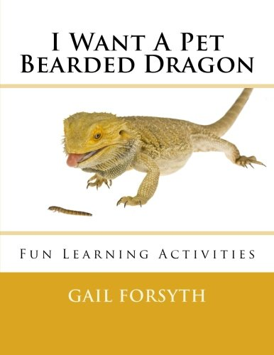 I Want A Pet Bearded Dragon: Fun Learning Activities PDF Text fb2 book