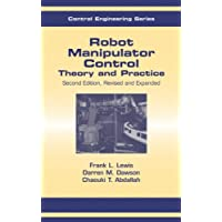 Robot Manipulator Control: Theory and Practice (Automation and Control Engineering)