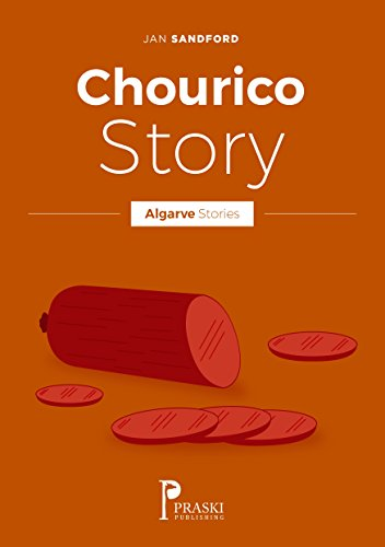 Algarve - Chourico Story (Algarve Stories) by Jan Sandford