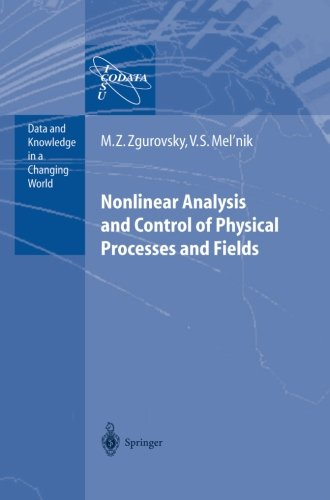 Nonlinear Analysis and Control of Physical Processes and Fields (Data and Knowledge in a Changing World)