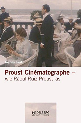 Proust Cinématographe: Wie Raoul Ruiz Proust las