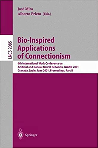 Read online Bio-Inspired Applications of Connectionism: 6th International Work-Conference on Artificial and Natural Neural Networks, IWANN 2001 Granada, Spain, ... II (Lecture Notes in Computer Science) (Pt.2) PDF, azw (Kindle), ePub