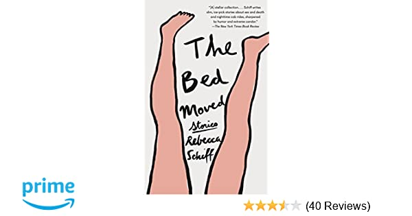 The bed moved stories vintage contemporaries rebecca schiff the bed moved stories vintage contemporaries rebecca schiff 9781101910856 amazon books fandeluxe Choice Image