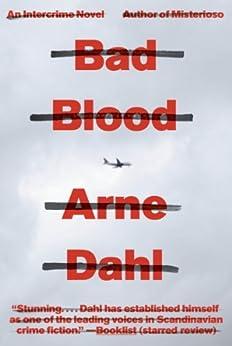 Bad Blood: A Crime Novel by [Dahl, Arne]