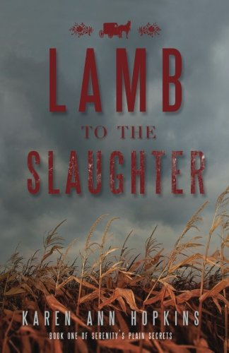 Lamb to the Slaughter (Serenity's Plain Secrets) (Volume 1)