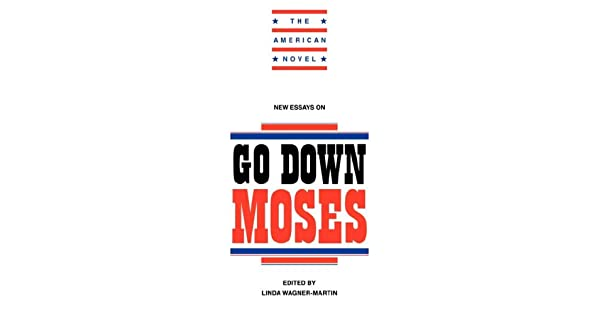 New Essays on Go Down, Moses (The American Novel)