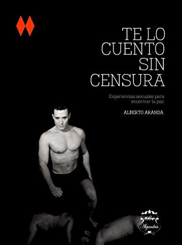 Descargar Libro Te Lo Cuento Sin Censura Sar Alejandría Ediciones