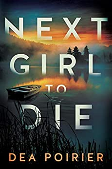 Next Girl to Die (The Calderwood Cases Book 1) by [Poirier, Dea]