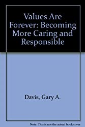 Values Are Forever: Becoming More Caring and Responsible