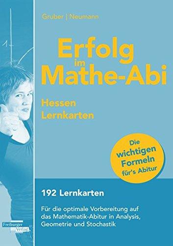 Erfolg im Mathe-Abi Lernkarten Hessen: 192 Lernkarten für die optimale Vorbereitung auf das Mathe-Abitur in Analysis, Geometrie und Stochastik.