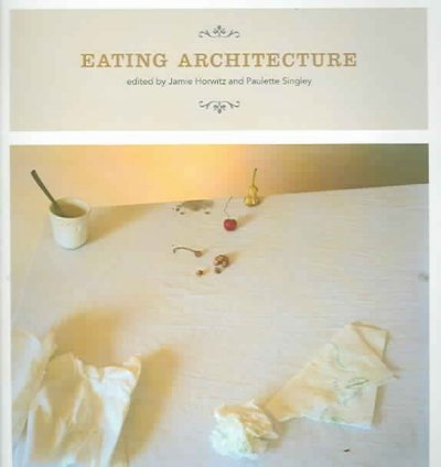 EATING ARCHITECTURE by Horwitz, Jamie ( Author ) on Feb-17-2006[ Paperback ] PDF