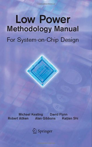 Download Low Power Methodology Manual (Integrated Circuits and Systems) Pdf