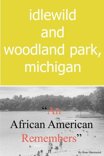 (Idlewild and Woodland Park, Michigan an African American Remembers)