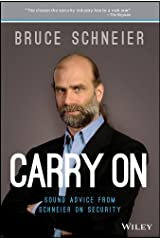 Carry On: Sound Advice from Schneier on Security Kindle Edition