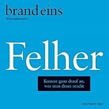 brand eins audio: Felher Hörbuch von  brand eins Gesprochen von: Anna Doubek, Gerhart Hinze