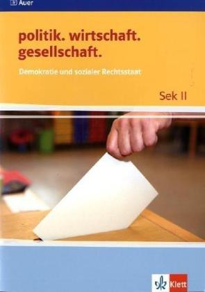 Demokratie und sozialer Rechtsstaat (politik. wirtschaft. gesellschaft.)