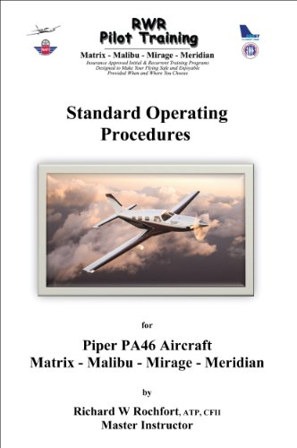 Descargar Libro Standard Operating Procedures For The Piper Pa46 Matrix, Malibu, Mirage & Meridian Aircraft Richard Rochfort