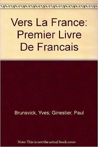 Vers La France Premier Livre De Francais Yves Ginestier