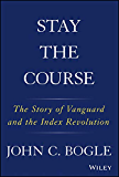 Stay the Course: The Story of Vanguard and the Index Revolution