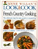French Country Cooking (Anne Willan's Look and Cook)