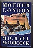 Mother London, Michael Moorcock, 0517571838