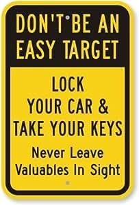"""No ser un fácil objetivo coche de cierre y llevar sus llaves nunca dejar objetos de valor en señal, 18""""x 12"""""""
