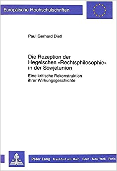 Book Die Rezeption Der Hegelschen -Rechtsphilosophie- In Der Sowjetunion: Eine Kritische Rekonstruktion Ihrer Wirkungsgeschichte (Europaeische Hochschulschriften / European University Studie)