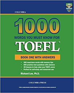 Book Columbia 1000 Words You Must Know for TOEFL: Book One with Answers: Volume 1