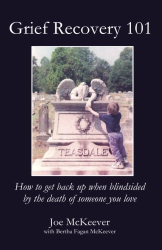 Grief Recovery 101: How to get back up when blindsided by the death of someone you love