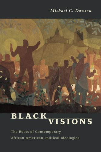 Books : Black Visions: The Roots of Contemporary African-American Political Ideologies