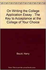 Writing Introductions For College Application Essay Writing Help - On writing the college application essay by harry bauld