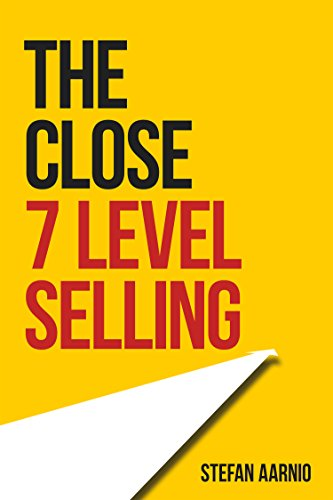 The Close: 7 Level Selling