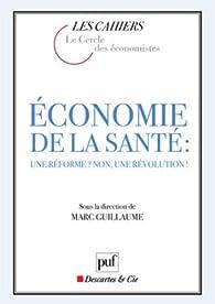 Economie de la santé : une réforme ? non, une révolution ! par Marc Guillaume