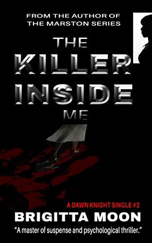 The Killer Inside Me: A Dawn Knight Kindle Single (Dawn