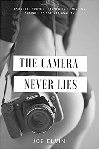 The Camera Never Lies, Joe Elvin, PUA Book books RSD dating life national TV television