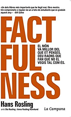 Factfulness edició en català : El món va millor del que et penses. Deu raons que fan que no el vegis tal com és. Divulgació: Amazon.es: Rosling, Hans, Rosling, Ola, Rosling Rönnlund,