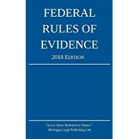 Federal Rules of Evidence; 2018 Edition