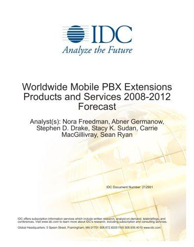 Worldwide Mobile PBX Extensions Products and Services 2008-2012 Forecast ()
