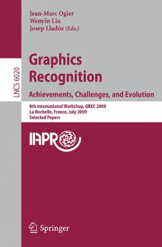 Graphics Recognition: Achievements, Challenges, and Evolution: 8th International Workshop, GREC 2009, La Rochelle, France, July 22-23, 2009, Selected Papers (Lecture Notes in Computer Science) (Hardware Rochelle)